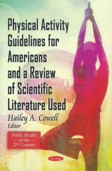 Physical Activity Guidelines for American & A Review of Scientific Literature Used, Paperback / softback Book