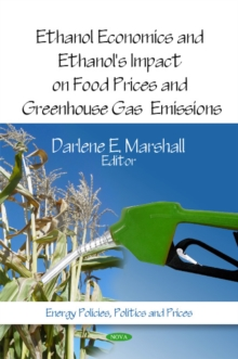 Ethanol Economics & Ethanol's Impact on Food Prices & Greenhouse Gas Emissions, Hardback Book