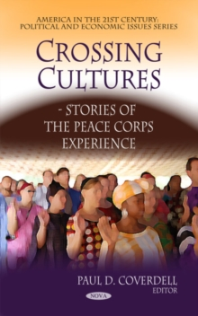 Crossing Cultures : Stories of the Peace Corps Experience, Hardback Book