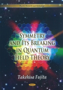 Symmetry & Its Breaking in Quantum Field Theory, Paperback Book
