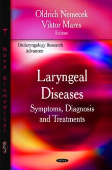 Laryngeal Diseases : Symptoms, Diagnosis & Treatments, Hardback Book