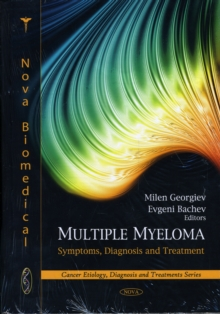 Multiple Myeloma : Symptoms, Diagnosis & Treatment, Hardback Book