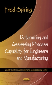 Determining & Assessing Process Capability for Engineers & Manufacturing, Hardback Book