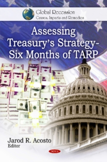 Assessing Treasury's Strategy : Six Months of TARP, Hardback Book