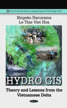 Hydro GIS : Theory & Lessons from the Vietnamese Delta, Hardback Book