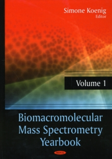 Biomacromolecular Mass Spectrometry Yearbook : Volume 1, Hardback Book
