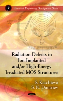 Radiation Defects in Ion Implanted &/or High-Energy Irradiated MOS Structures, Hardback Book