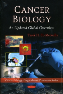 Cancer Biology : An Updated Global Overview, Paperback / softback Book