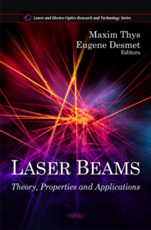 Laser Beams : Theory, Properties & Applications, Hardback Book