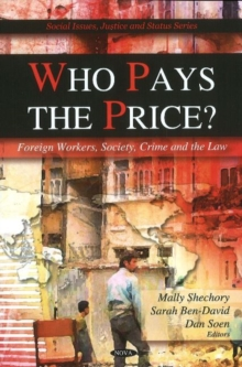 Who Pays the Price? : Foreign Workers, Society, Crime & the Law, Hardback Book