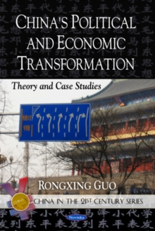 China's Political & Economic Transformation : Theory & Case Studies, Paperback / softback Book