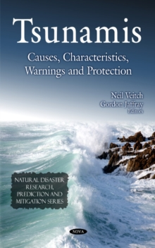 Tsunamis : Causes, Characteristics, Warnings & Protection, Hardback Book
