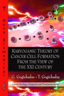 Karyogamic Theory of Cancer Cell Formation from the View of the XXI Century, Hardback Book