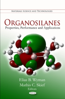 Organosilanes : Properties, Performance & Applications, Hardback Book