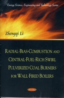 Radial-Bias-Combustion & Central-Fuel-Rich Swirl Pulverized Coal Burners for Wall-Fired Boilers, Paperback Book