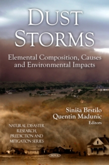 Dust Storms : Elemental Composition, Causes & Environmental Impacts, Hardback Book