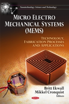 Micro Electro Mechanical Systems (MEMS) : Technology, Fabrication Processes & Applications, Hardback Book