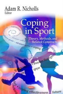 Coping in Sport : Theory, Methods, & Related Constructs, Hardback Book