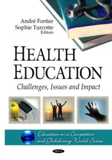 Health Education : Challenges, Issues & Impact, Hardback Book
