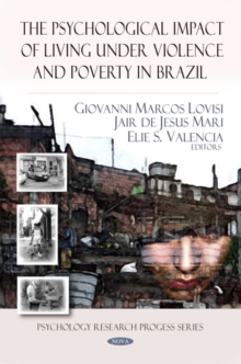 Psychological Impact of Living Under Violence & Poverty in Brazil, Hardback Book