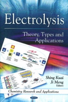 Electrolysis : Theory, Types and Applications, Hardback Book