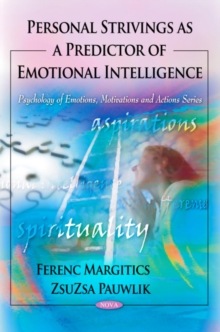 Personal Strivings as a Predictor of Emotional Intelligence, Paperback / softback Book