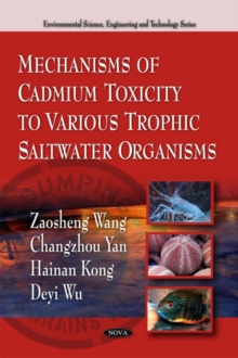 Mechanisms of Cadmium Toxicity to Various Trophic Saltwater Organisms, Paperback / softback Book