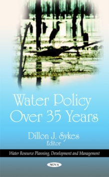 Water Policy Over 35 Years, Hardback Book