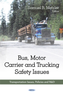 Bus, Motor Carrier & Trucking Safety Issues, Hardback Book