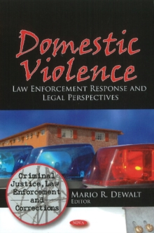 Domestic Violence : Law Enforcement Response & Legal Perspectives, Hardback Book