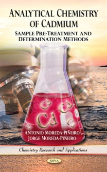 Analytical Chemistry of Cadmium : Sample Pre-Treatment & Determination Methods, Hardback Book