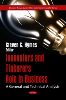 Innovators & Tinkerers Role in Business : A General & Technical Analysis, Paperback Book