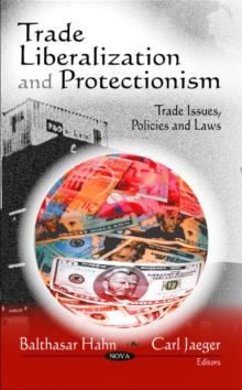 Trade Liberalization & Protectionism, Hardback Book
