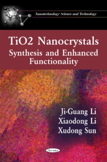 TiO2 Nanocrystals : Synthesis & Enhanced Functionality, Paperback / softback Book