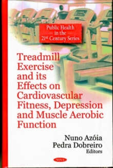 Treadmill Exercise & its Effects on Cardiovascular Fitness, Depression & Muscle Aerobic Function, Hardback Book