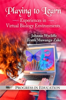 Playing to Learn : Experiences in Virtual Biology Environments, Paperback / softback Book