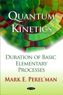 Quantum Kinetics : Duration of Basic Elementary Processes, Paperback / softback Book