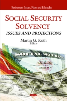 Social Security Solvency : Issues & Projections, Hardback Book