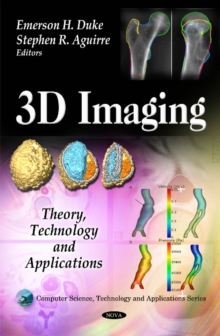 3D Imaging : Theory, Technology & Applications, Hardback Book