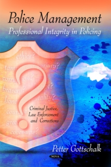 Police Management : Professional Integrity in Policing, Hardback Book