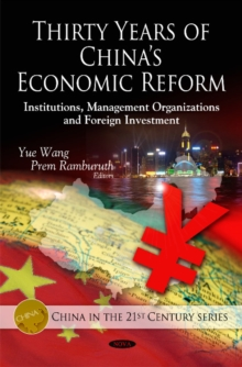 Thirty Years of China's Economic Reform : Institutions, Management Organizations & Foreign Investment, Hardback Book