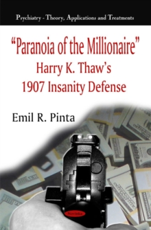 Paranoia of the Millionaire : Harry K Thaw's 1907 Insanity Defense, Paperback / softback Book
