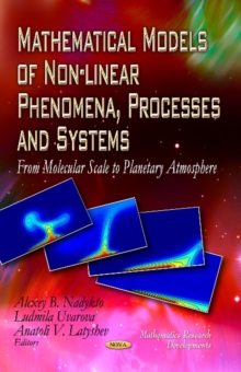 Mathematical Models of Non-linear Phenomena, Processes & Systems : From Molecular Scale to Planetary Atmosphere, Hardback Book
