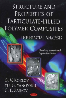 Structure & Properties of Particulate-Filled Polymer Composites : The Fractal Analysis, Hardback Book