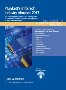 Plunkett's InfoTech Industry Almanac 2013 : InfoTech Industry Market Research, Statistics, Trends & Leading Companies, Paperback / softback Book