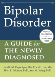 Bipolar Disorder : A Guide for the Newly Diagnosed, Paperback / softback Book