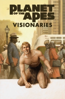 Planet of the Apes Visionaries, Hardback Book