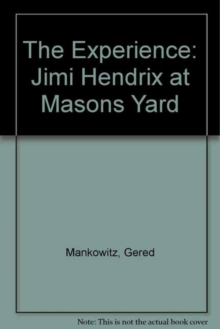 The Experience : Jimi Hendrix at Mason's Yard, Hardback Book