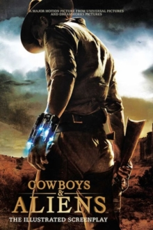 Cowboys and Aliens : The Illustrated Screenplay, Paperback Book