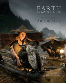Earth is My Witness : The Photography of Art Wolfe, Hardback Book